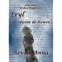 Eryl L'Odyssée de Kewen: Revoir Anna