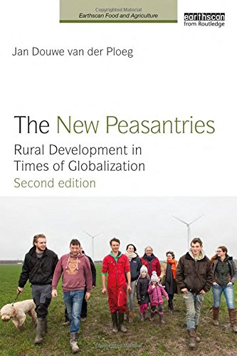 The New Peasantries: Rural Development in Times of Globalization (Earthscan Food and Agriculture)