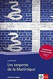 Les serpents de la Martinique: Mit Annotationen (collection enigma) - Isolde Raisch