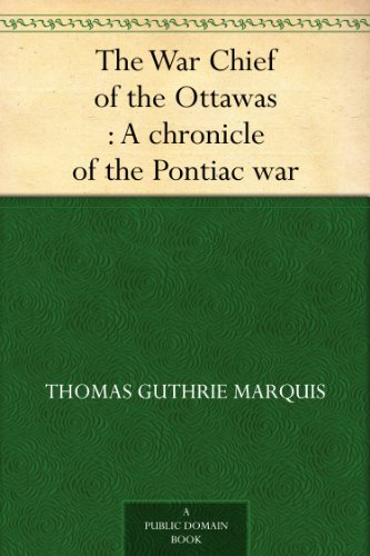 the-war-chief-of-the-ottawas-a-chronicle-of-the-pontiac-war
