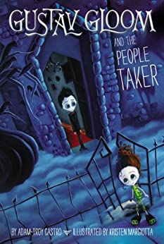 Gustav Gloom and the People Taker #1 by [Castro, Adam-Troy]