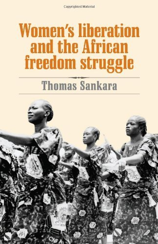 Women's Liberation and the African Freedom Struggle by Thomas Sankara (1-Nov-2007) Paperback