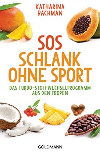 Wirksame Diät (SOS Schlank ohne Sport -: Das Turbo-Stoffwechselprogramm aus den Tropen)