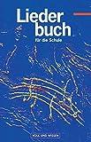 Liederbuch für die Schule - Östliche Bundesländer und Berlin - Bisherige Ausgabe: Liederbuch für die Schule, Liederbuch