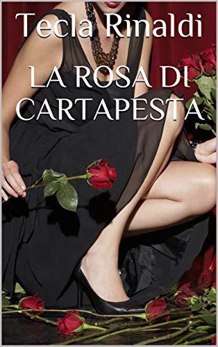 LA ROSA DI CARTAPESTA (Italian Edition) eBook: Tecla Rinaldi ...