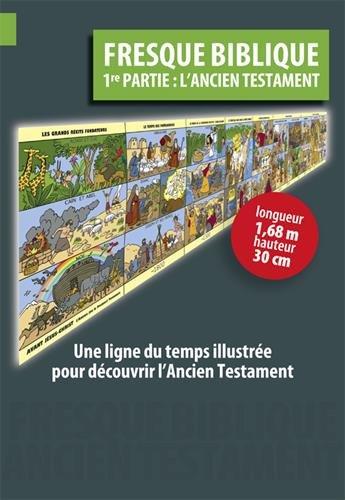 Fresque biblique : 1re partie : l'An...