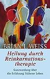 Heilung durch Reinkarnationstherapie (Amazon.de)