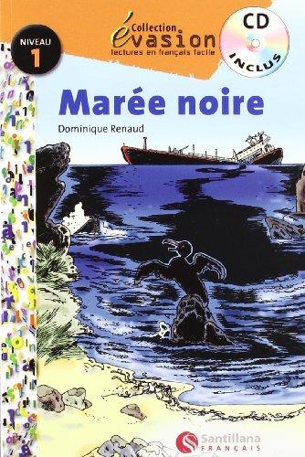 EVASION NIVEAU 1 LA MAREE NOIRE + CD (Evasion Lectures FranÇais) - 9788496597303 por Dominique Renaud