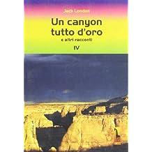 Un canyon tutto d'oro e altri racconti (Aspidistra)