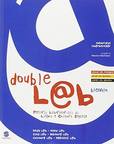 Double L@b. Percorsi laboratoriali di lingua e cultura inglese. Per le Scuole superiori
