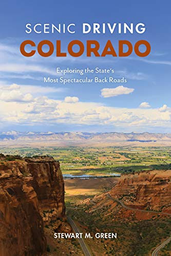 Scenic Driving Colorado: Exploring the State's Most Spectacular Back Roads -