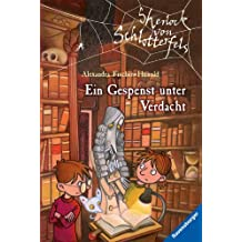 Sherlock von Schlotterfels 6: Ein Gespenst unter Verdacht