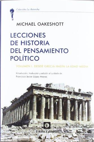 Lecciones de Historia del Pensamiento Político: Voumen I: Desde Grecia hasta la Edad Media (La Antorcha)