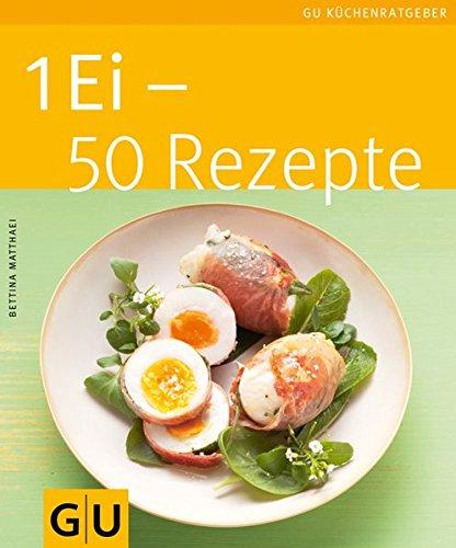 Image of 1 Ei - 50 Rezepte