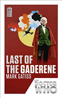 Doctor Who: Last of the Gaderene: 50th Anniversary Edition by [Gatiss, Mark]