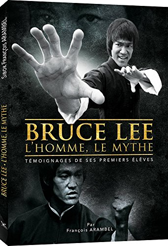 Bruce Lee, l'homme, le mythe