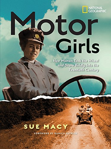 Motor Girls: How Women Took the Wheel and Drove Boldly Into the Twentieth Century (History (US))