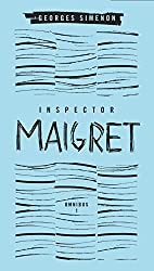 Inspector Maigret Omnibus 1: Pietr the Latvian, The Hanged Man of Saint-Pholien, The Carter of 'La Providence', The Grand Banks Café (Maigret Boxset)