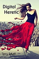 Digital Heretic (The Game is Life) (Volume 2) by Terry Schott (2013-08-27)