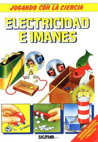 Electricidad e imanes/ Electricity and Magnets (Jugando con la ciencia/ Playing with Science) por Terry Cash