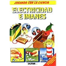 Electricidad e imanes/ Electricity and Magnets (Jugando con la ciencia/ Playing with Science)