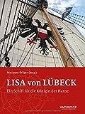 Lisa von Lübeck: Ein Schiff für die Königin der Hanse - Marianne Dräger
