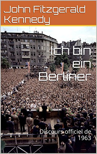 ich-bin-ein-berliner-discours-officiel-de-1963-french-edition