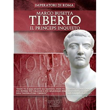 Tiberio. Il Princeps Inquieto (Imperatori Di Roma)