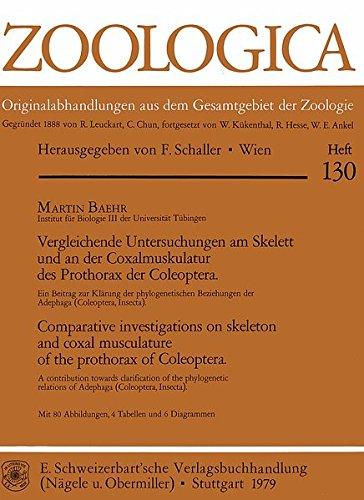 Vergleichende Untersuchungen am Skelett und an der Coxalmuskulatur des Prothorax der Coleoptera: Ein Beitrag zur Klärung der phylogenetischen Beziehungen der Adephaga (Coleoptera, Insecta) (Zoologica)