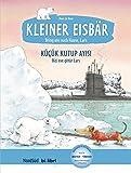 Kleiner Eisbär – Lars, bring uns nach Hause!: Küçük Kutup Ayısı – Lars, bizi eve götür! / Kinderbuch Deutsch-Türkisch mit MP3-Hörbuch zum Herunterladen