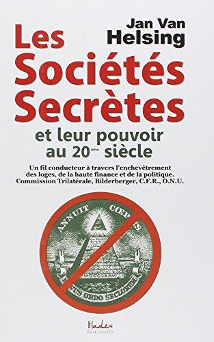 Les Societes Secrtes et Leur Pouvoir au 20eme Siecle par Jan Van Helsing