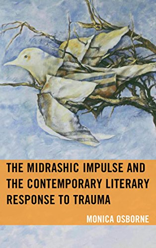 The Midrashic Impulse and the Contemporary Literary Response to Trauma (Lexington Studies in Jewish Literature)