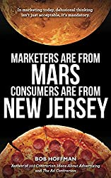 Marketers Are From Mars, Consumers Are From New Jersey (English Edition)