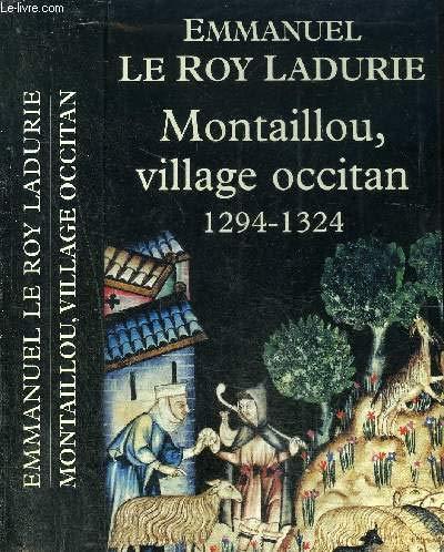 Montaillou, village occitan : De 1294 à 1324 par Emmanuel Le Roy Ladurie