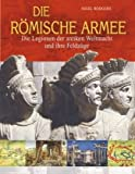 Die römische Armee: Die Legionen der antiken Weltmacht und ihre Feldzüge by Nigel Rodgers (2008-08-05) - Nigel Rodgers