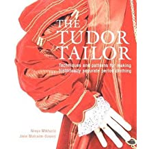 [( The Tudor Tailor: Reconstructing 16th-Century Dress[ THE TUDOR TAILOR: RECONSTRUCTING 16TH-CENTURY DRESS ] By Mikhaila, Ninya ( Author )Apr-01-2006 Paperback By Mikhaila, Ninya ( Author ) Paperback Apr - 2006)] Paperback