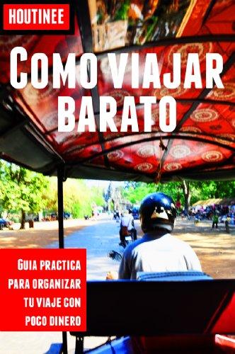 Cómo viajar barato - Turismo fácil y por tu cuenta: Guía práctica para organizar tu viaje con poco dinero por Ivan Benito Garcia