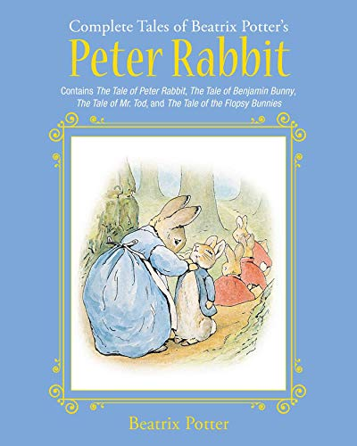 The Complete Tales of Beatrix Potter's Peter Rabbit: Contains The Tale of Peter Rabbit, The Tale of Benjamin Bunny, The Tale of Mr. Tod, and The Tale of ... Classic Collections) (English Edition)