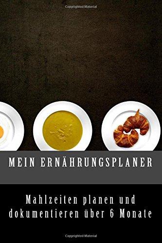 Image of Mein Ernährungsplaner: Ernährung dokumentieren und planen über 6 Monate