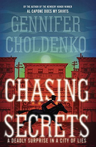 Chasing Secrets by Gennifer Choldenko (2016-07-19)