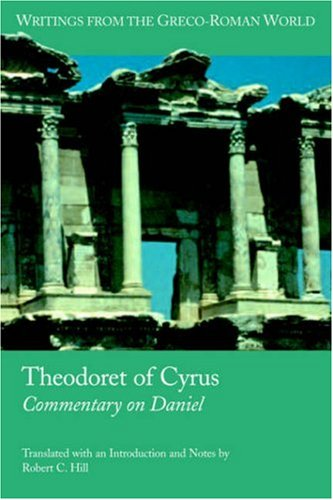 Theodoret of Cyrus: Commentary on Daniel (Writings from the Greco-Roman World)