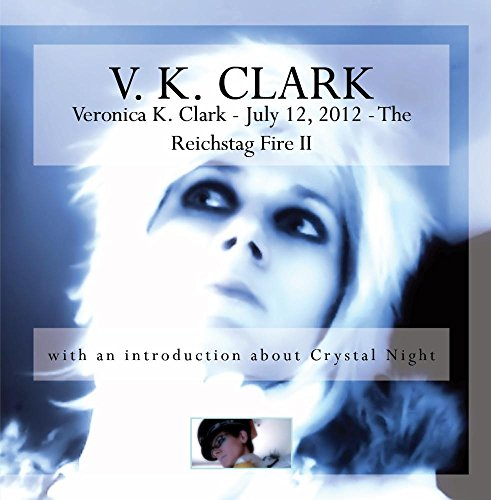 Veronica K. Clark - July 12, 2012 - The Reichstag Fire II