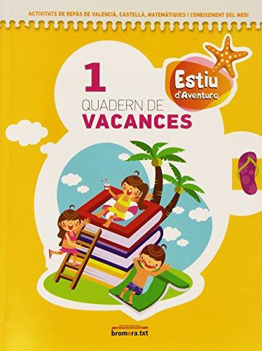 Estiu d'aventura. Quadern de vacances 1. Primer de Primària (Bromera.txt) - 9788498245950
