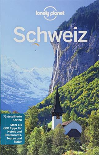 Lonely Planet Reiseführer Schweiz (Lonely Planet Reiseführer Deutsch)