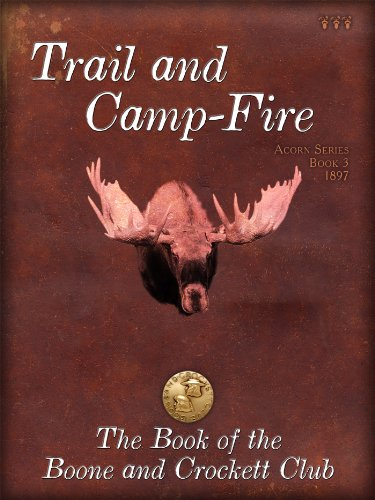 Trail and Campfire (Acorn Series) por George Bird Grinnell