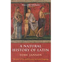 A Natural History of Latin 1st edition by Janson, Tore (2007) Taschenbuch
