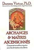 Archanges et maîtres ascensionnés : Comment travailler et guérir avec les divinités et les déités de Doreen Virtue (18 mars 2004) Broché