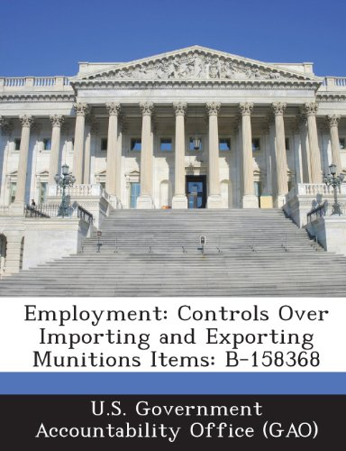 Employment: Controls Over Importing and Exporting Munitions Items: B-158368