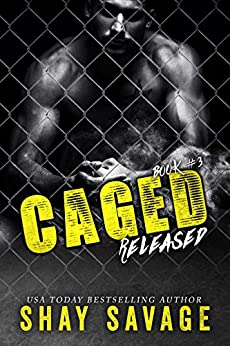 Released (Caged Book 3) by [Savage, Shay]
