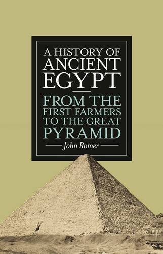 A History of Ancient Egypt: From the First Farmers to the Great Pyramid by John Romer (2012-05-03)